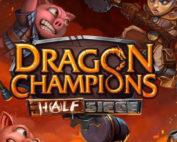 dragon champions half siege
